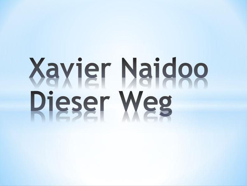 Xavier Naidoo: Dieser Weg