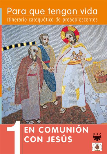 Ciclo I. En comunión con Jesús