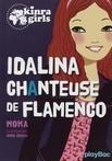 """""""Kinra girls : Idalina"""" / Moka"""