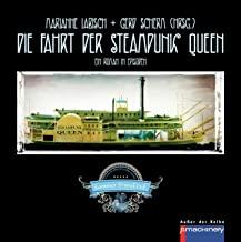 Die Fahrt der Steampunk Queen
