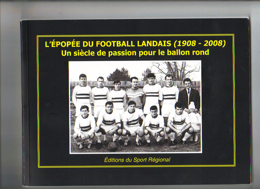L'Histoire du Football Landais (Merci Mr Collard)