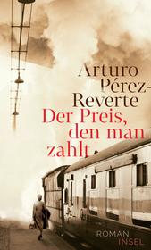 """Buchcover von """"Der Preis, den man zahlt"""" von Arturo Pérez-Reverte"""