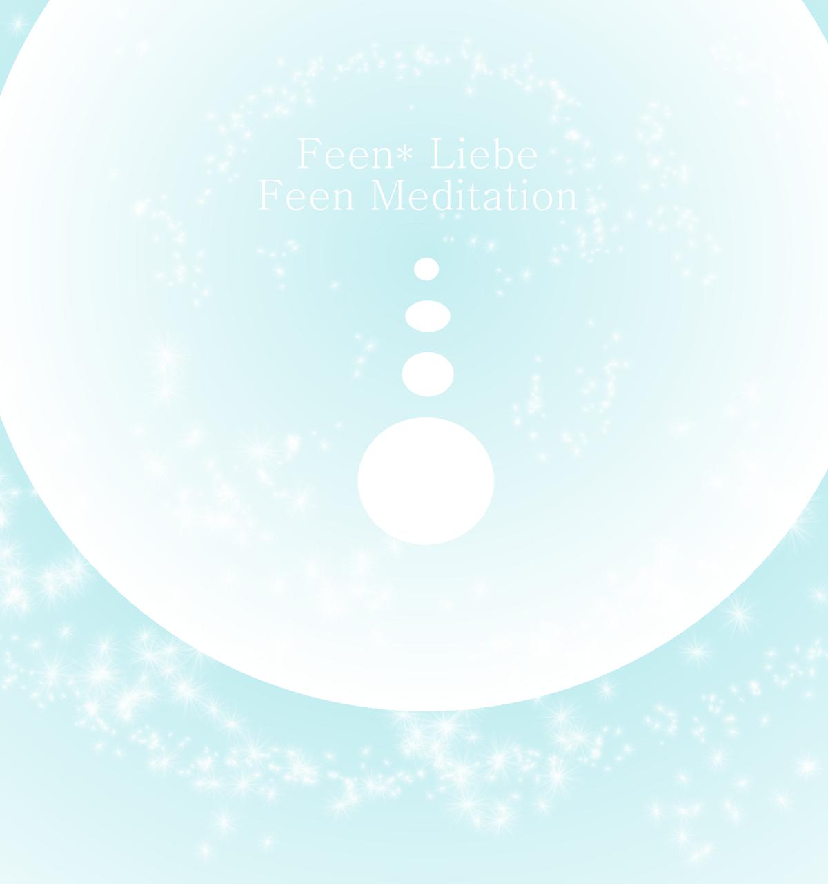 Fee Meditation*Die Fee an Deiner Seite