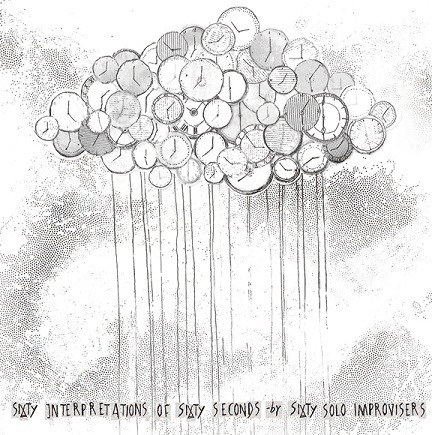 Sixty Interpretations of Sixty Seconds by Sixty Solo Improvisers (Apprise Records, 2010)