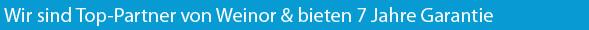 Wir sind Top-Partner von Weinor & bieten 7 Jahre Garantie